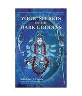 Yogic Secrets Of The Dark Goddess