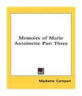 Memoirs of Marie Antoinette Part Three