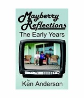 Mayberry Reflections: The Early Years