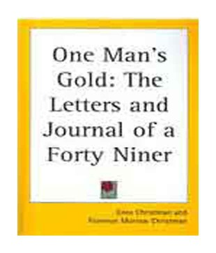One Man's Gold: The Letters and Journal of a Forty Niner