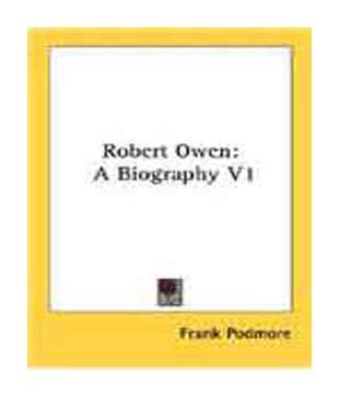 Robert Owen: A Biography V1