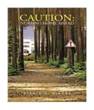 Caution: Nursing Home Ahead