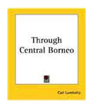 Through Central Borneo